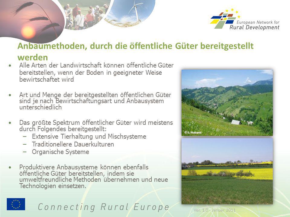 Anbaumethoden, durch die öffentliche Güter bereitgestellt werden Alle Arten der Landwirtschaft k ö nnen ö ffentliche G ü ter bereitstellen, wenn der B