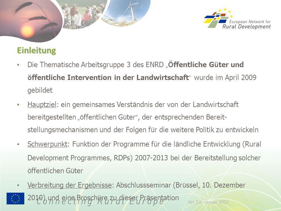 """Einleitung Die Thematische Arbeitsgruppe 3 des ENRD """"Ö ffentliche G ü ter und ö ffentliche Intervention in der Landwirtschaft """" wurde im April 2009 ge"""