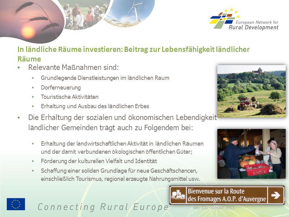 In ländliche Räume investieren: Beitrag zur Lebensfähigkeit ländlicher Räume Relevante Ma ß nahmen sind: Grundlegende Dienstleistungen im l ä ndlichen