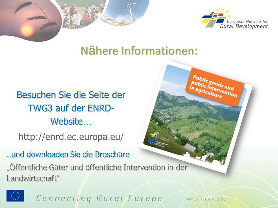 """N ä here Informationen: Besuchen Sie die Seite der TWG3 auf der ENRD- Website … http://enrd.ec.europa.eu/..und downloaden Sie die Brosch ü re """"Ö ffent"""