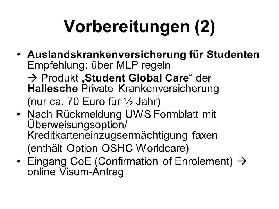 """Vorbereitungen (2) Auslandskrankenversicherung für Studenten Empfehlung: über MLP regeln  Produkt """"Student Global Care der Hallesche Private Krankenversicherung (nur ca."""