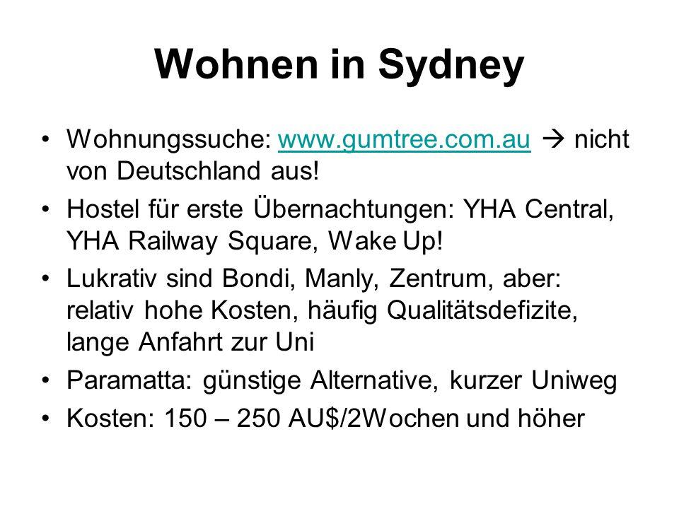 Wohnen in Sydney Wohnungssuche: www.gumtree.com.au  nicht von Deutschland aus!www.gumtree.com.au Hostel für erste Übernachtungen: YHA Central, YHA Railway Square, Wake Up.