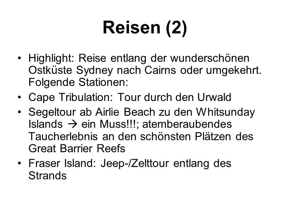 Reisen (2) Highlight: Reise entlang der wunderschönen Ostküste Sydney nach Cairns oder umgekehrt.