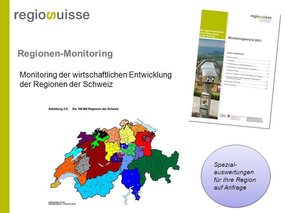 Regionen-Monitoring Monitoring der wirtschaftlichen Entwicklung der Regionen der Schweiz Spezial- auswertungen für Ihre Region auf Anfrage