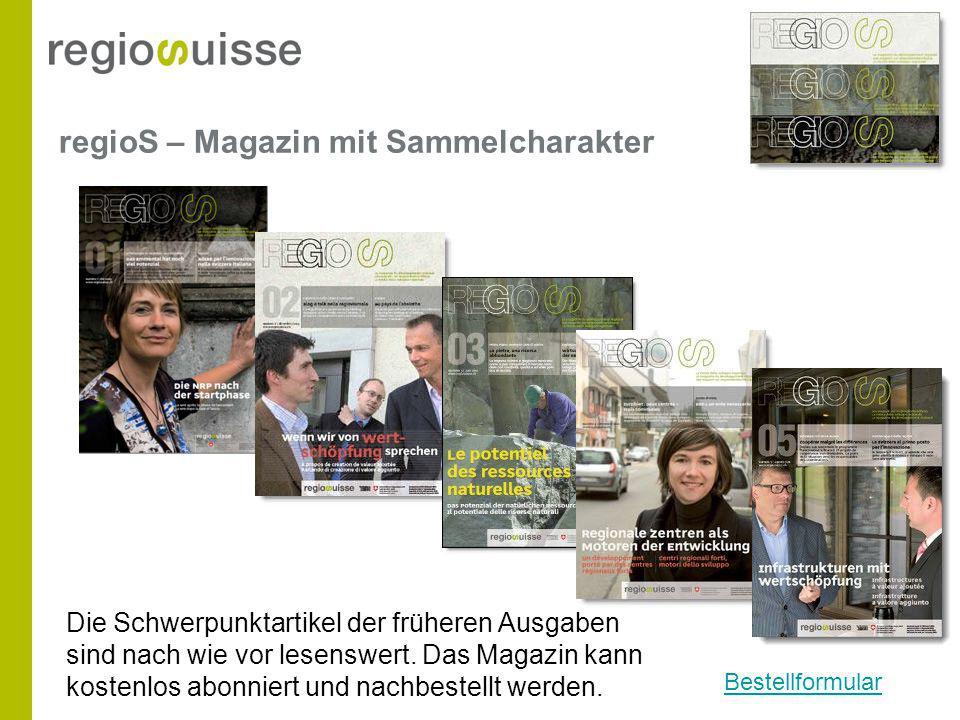 regioS – Magazin mit Sammelcharakter Die Schwerpunktartikel der früheren Ausgaben sind nach wie vor lesenswert.