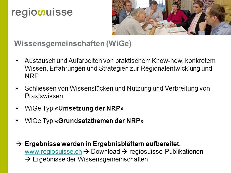 Wissensgemeinschaften (WiGe) Austausch und Aufarbeiten von praktischem Know-how, konkretem Wissen, Erfahrungen und Strategien zur Regionalentwicklung