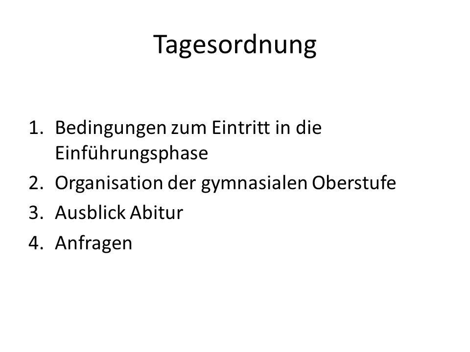 1.Bedingungen zum Eintritt in die Einführungsphase Versetzungsentscheidung am Ende des 9.