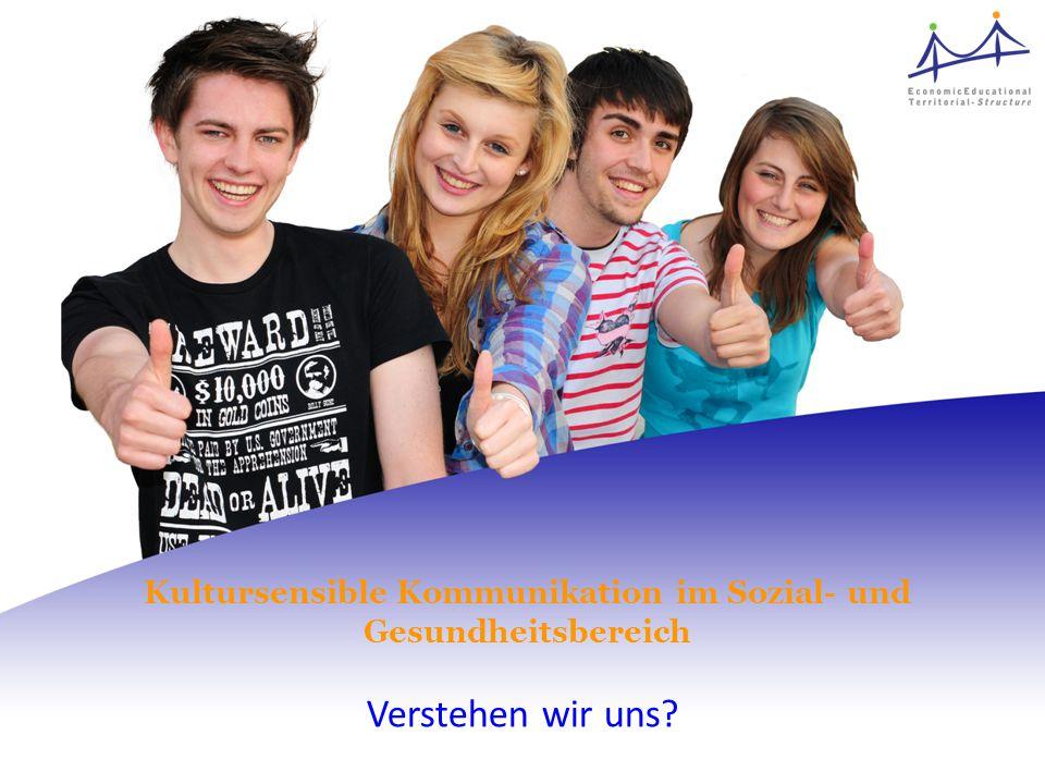 Name of speaker office@etstruct.eu http://www.etstruct.eu Kultursensible Kommunikation im Sozial- und Gesundheitsbereich Verstehen wir uns?