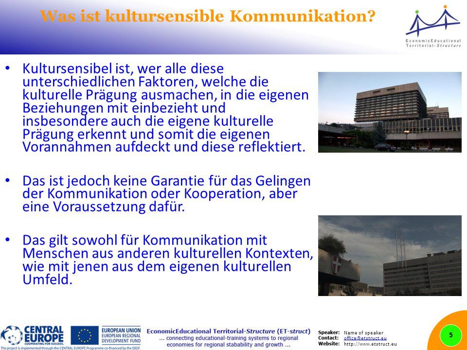 Name of speaker office@etstruct.eu http://www.etstruct.eu Was ist kultursensible Kommunikation? Kultursensibel ist, wer alle diese unterschiedlichen F