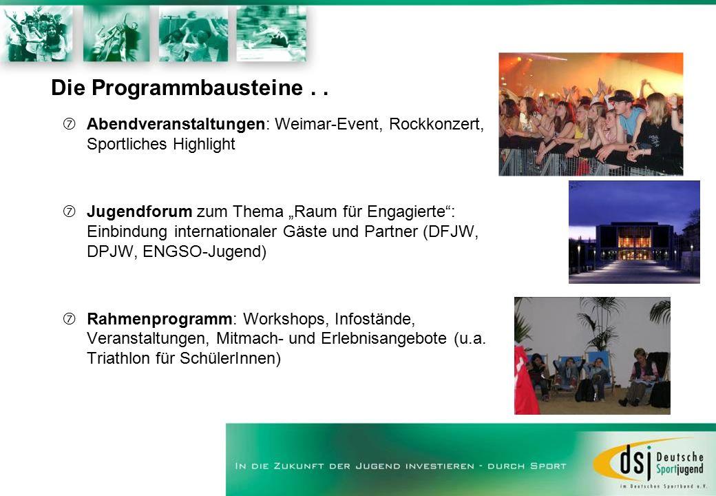 """Die Programmbausteine.. ‡Abendveranstaltungen: Weimar-Event, Rockkonzert, Sportliches Highlight ‡Jugendforum zum Thema """"Raum für Engagierte"""": Einbindu"""
