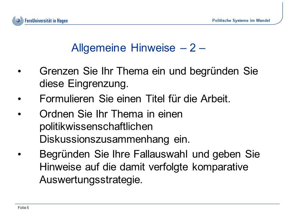 Politische Systeme im Wandel Folie 6 Allgemeine Hinweise – 3 – Erklären Sie Ihre Vorgehensweise im Einleitungskapitel.