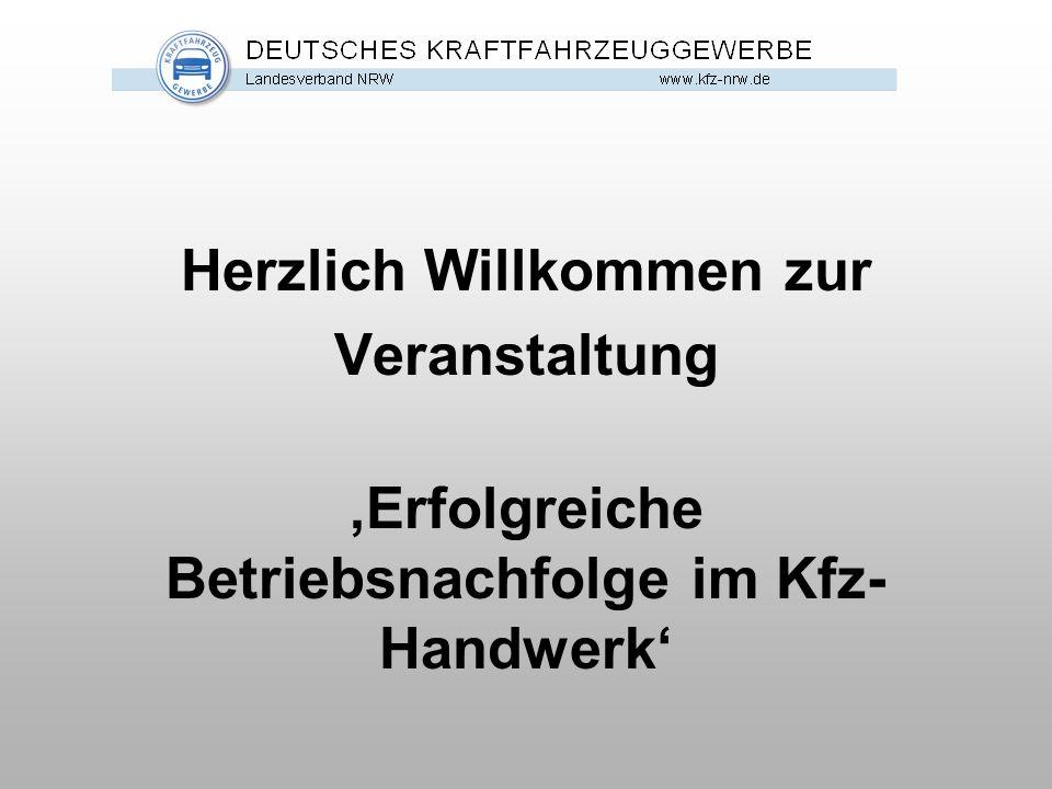 Herzlich Willkommen zur Veranstaltung 'Erfolgreiche Betriebsnachfolge im Kfz- Handwerk'