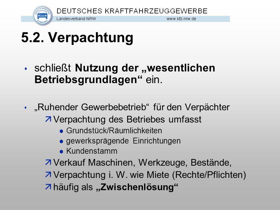 """5.2. Verpachtung s schließt Nutzung der """"wesentlichen Betriebsgrundlagen"""" ein. s """"Ruhender Gewerbebetrieb"""" für den Verpächter äVerpachtung des Betrieb"""