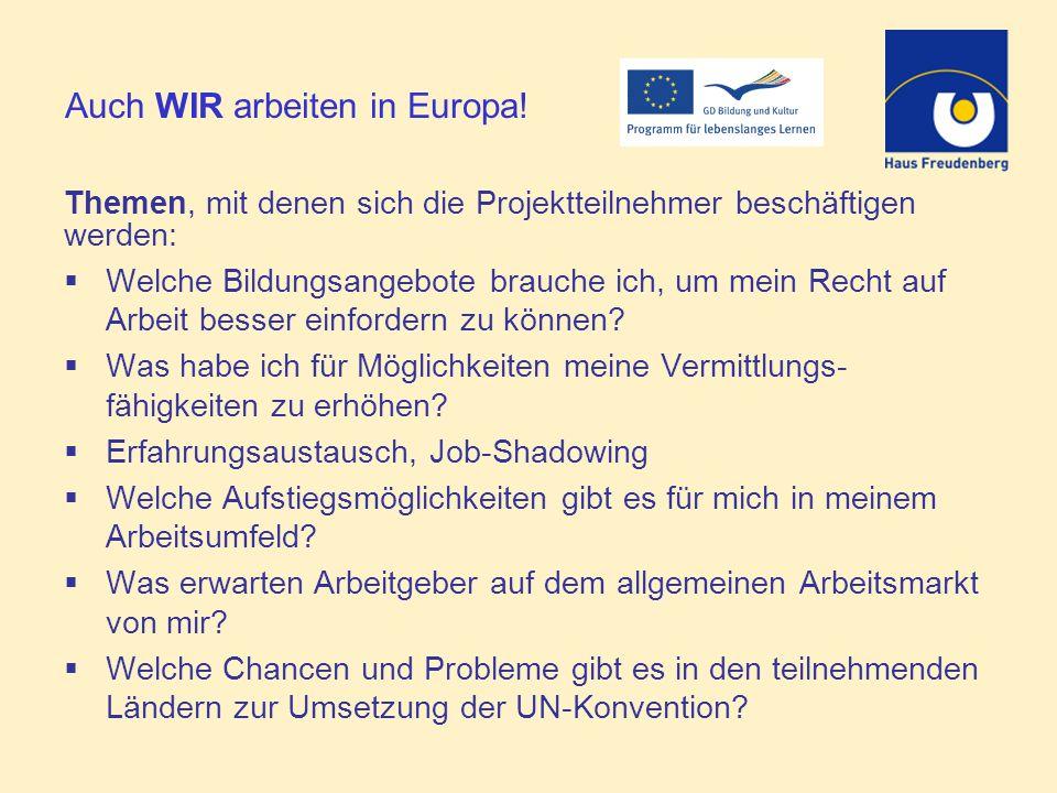 Auch WIR arbeiten in Europa.