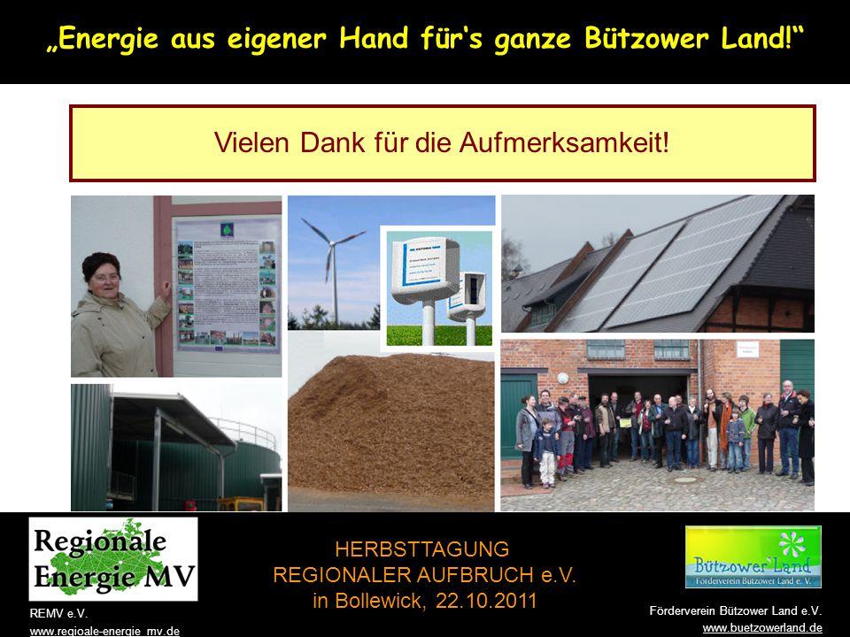 HERBSTTAGUNG REGIONALER AUFBRUCH e.V.in Bollewick, 22.10.2011 www.buetzowerland.de REMV e.V.