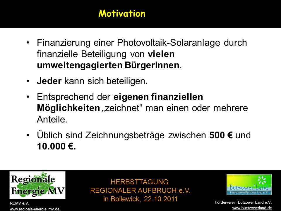 HERBSTTAGUNG REGIONALER AUFBRUCH e.V. in Bollewick, 22.10.2011 www.buetzowerland.de REMV e.V. www.regioale-energie_mv.de Förderverein Bützower Land e.