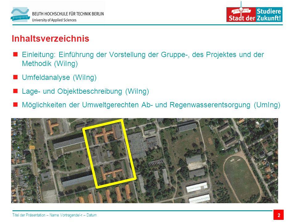 2 Inhaltsverzeichnis Einleitung: Einführung der Vorstellung der Gruppe-, des Projektes und der Methodik (WiIng) Umfeldanalyse (WiIng) Lage- und Objekt