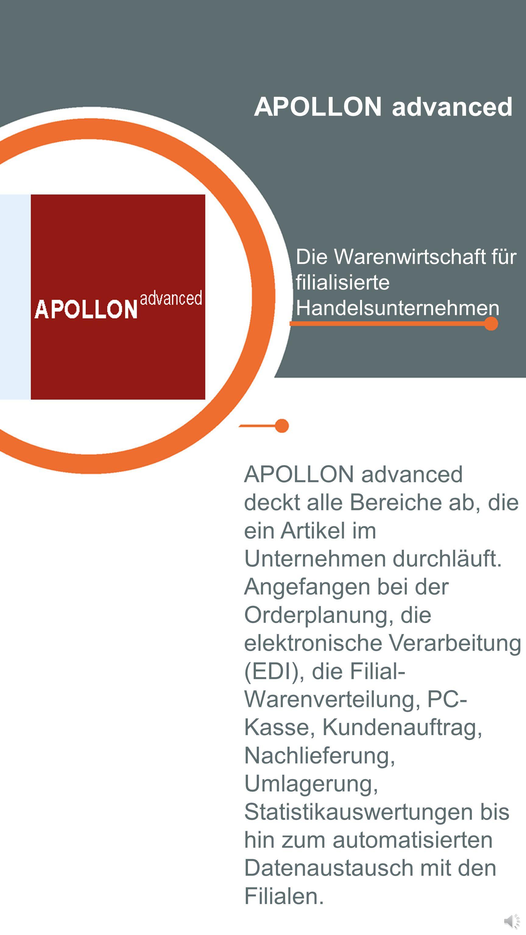 APOLLON basic Das Basis-Paket Ihrer Warenwirtschaft APOLLON basic ist besonders für kleinere Einzelhändler geeignet, die ein kompaktes System mit gute