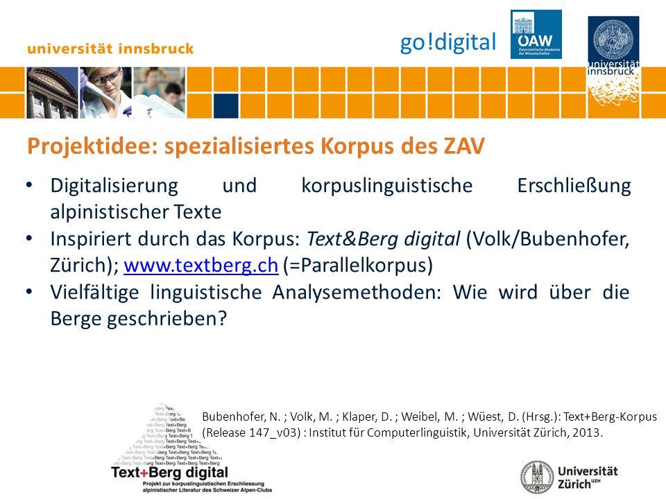 Seite 13 Projektziel 2: linguistische Annotation Tokenisierung SBD Annotierung NER Trainierter TreeTagger und Lexikon von Text&Berg verwendbar go!digital
