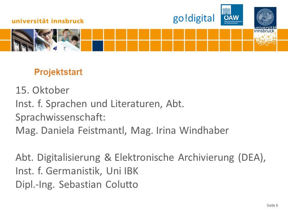 Seite 6 Projektstart 15. Oktober Inst. f. Sprachen und Literaturen, Abt.
