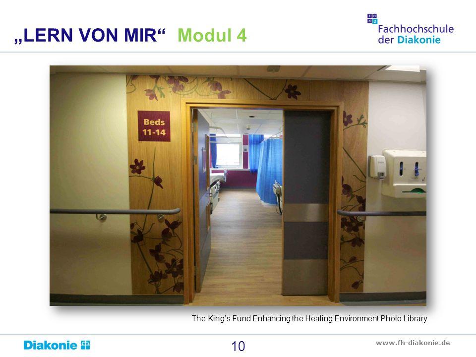 "www.fh-diakonie.de 10 ""LERN VON MIR Modul 4 The King's Fund Enhancing the Healing Environment Photo Library"