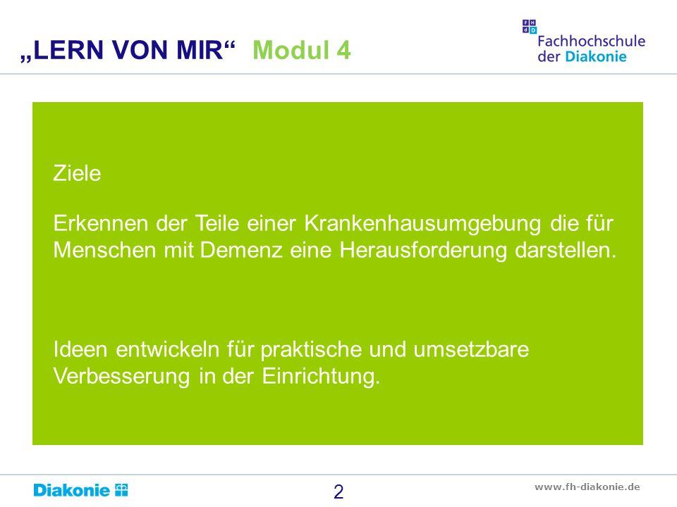 www.fh-diakonie.de Ziele Erkennen der Teile einer Krankenhausumgebung die für Menschen mit Demenz eine Herausforderung darstellen.