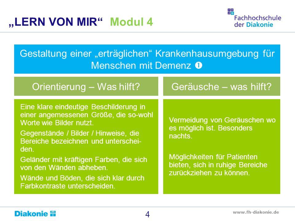 """www.fh-diakonie.de Gestaltung einer """"erträglichen Krankenhausumgebung für Menschen mit Demenz  5 """"LERN VON MIR Modul 4 Helles, aber nicht blendendes, natürliches Licht wo es möglich ist."""
