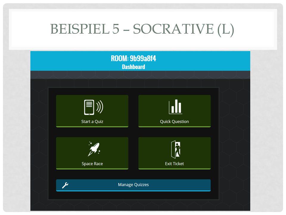 BEISPIEL 5 – SOCRATIVE (L)