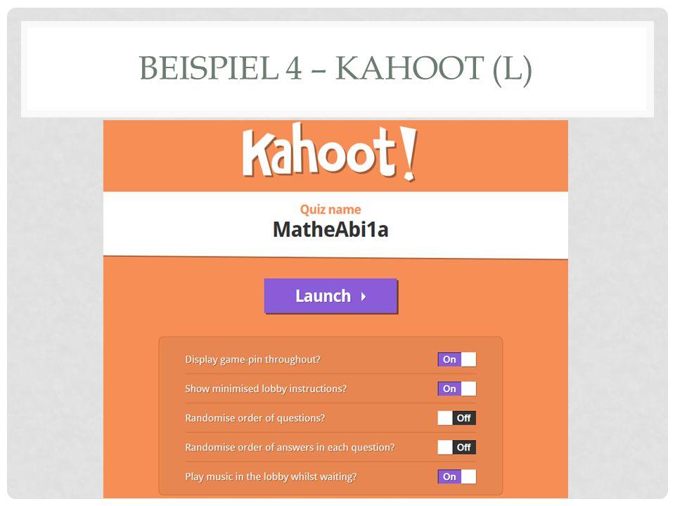 BEISPIEL 4 – KAHOOT (L)