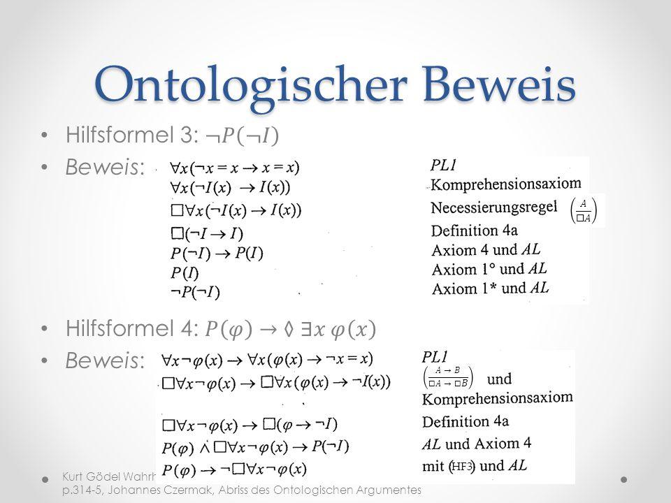Ontologischer Beweis Kurt Gödel Wahrheit & Beweisbarkeit, Band 2 Kompendium zum Werk, öbv&hpt, Wien (2002), p.314-5, Johannes Czermak, Abriss des Ontologischen Argumentes HF3