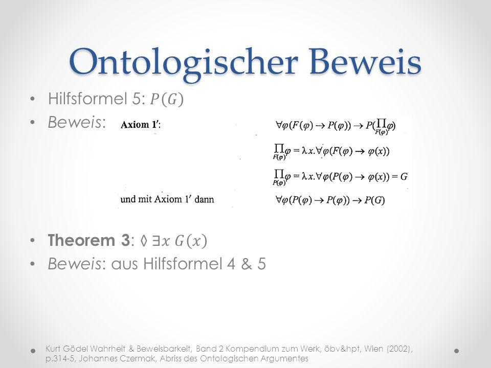 Ontologischer Beweis Kurt Gödel Wahrheit & Beweisbarkeit, Band 2 Kompendium zum Werk, öbv&hpt, Wien (2002), p.314-5, Johannes Czermak, Abriss des Ontologischen Argumentes
