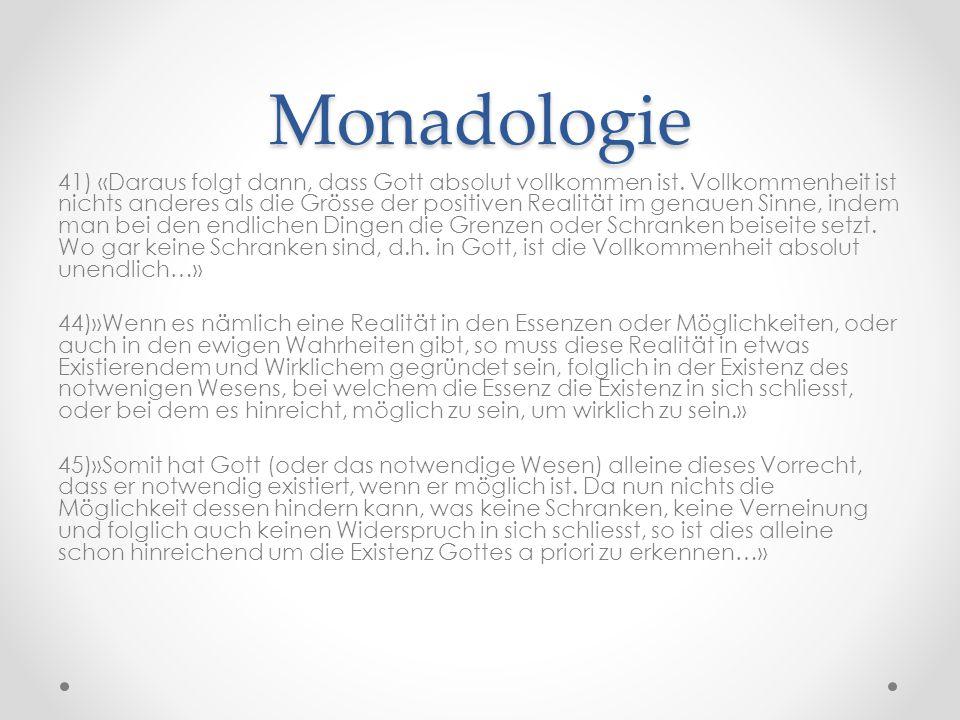 Monadologie 41) «Daraus folgt dann, dass Gott absolut vollkommen ist.