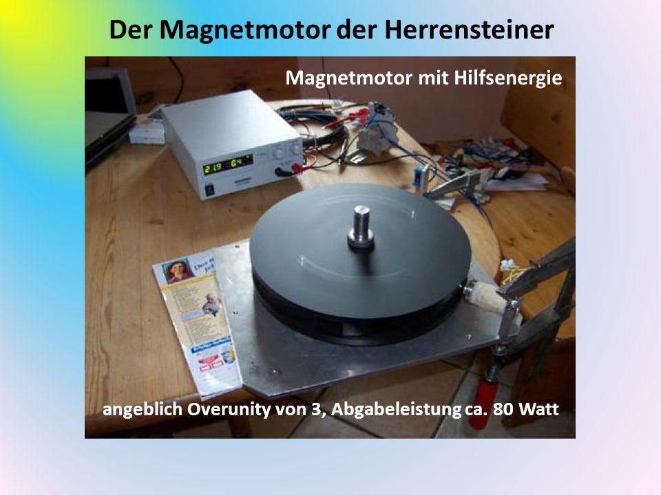 Der Magnetmotor der Herrensteiner Magnetmotor mit Hilfsenergie angeblich Overunity von 3, Abgabeleistung ca.
