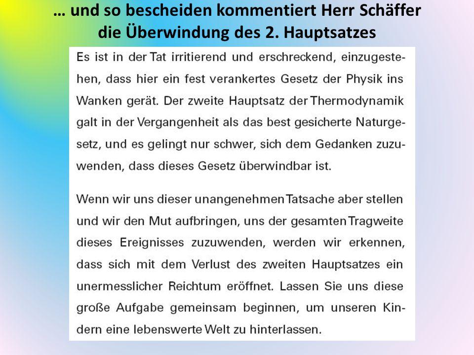 … und so bescheiden kommentiert Herr Schäffer die Überwindung des 2. Hauptsatzes