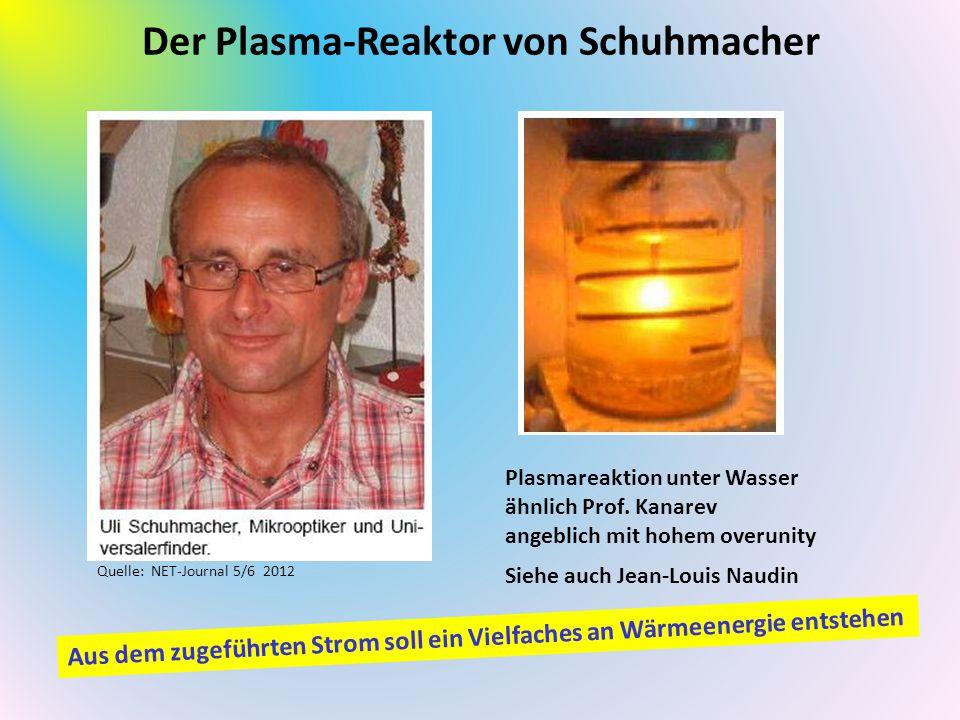 Der Plasma-Reaktor von Schuhmacher Plasmareaktion unter Wasser ähnlich Prof. Kanarev angeblich mit hohem overunity Quelle: NET-Journal 5/6 2012 Aus de