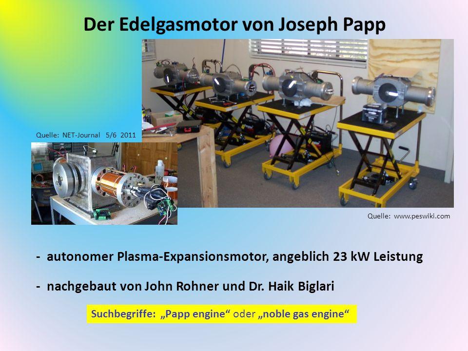 Der Edelgasmotor von Joseph Papp - autonomer Plasma-Expansionsmotor, angeblich 23 kW Leistung - nachgebaut von John Rohner und Dr. Haik Biglari Quelle