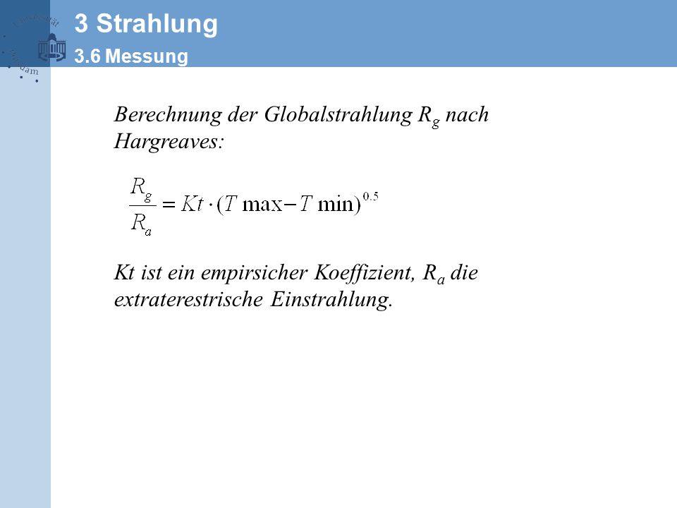 Berechnung der Globalstrahlung R g nach Hargreaves: Kt ist ein empirsicher Koeffizient, R a die extraterestrische Einstrahlung.