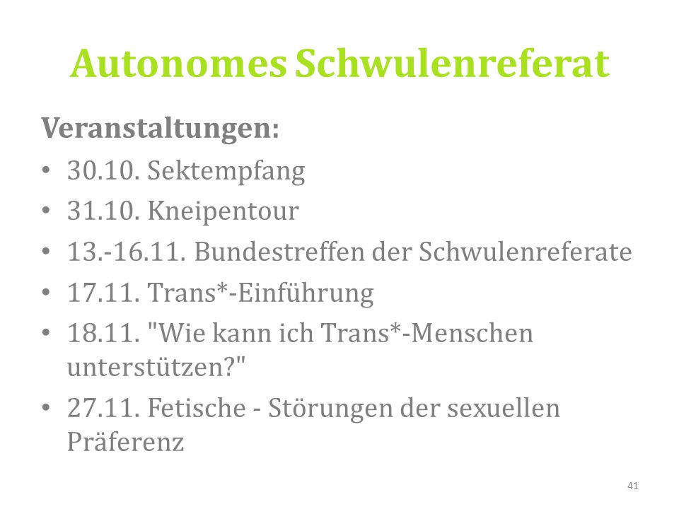 Autonomes Schwulenreferat Veranstaltungen: 30.10. Sektempfang 31.10.