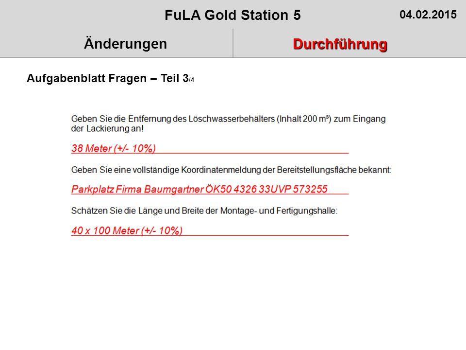 Aufgabenblatt Fragen – Teil 3 /4 FuLA Gold Station 5 04.02.2015 ÄnderungenDurchführung