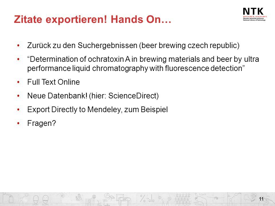 "Zitate exportieren! Hands On… Zurück zu den Suchergebnissen (beer brewing czech republic) ""Determination of ochratoxin A in brewing materials and beer"