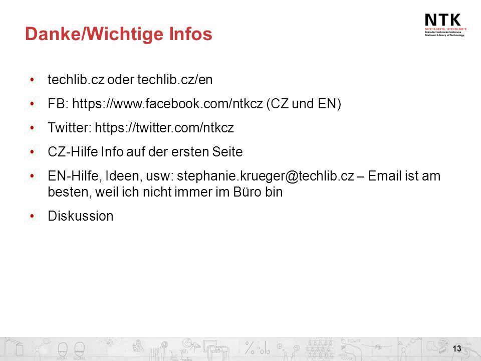 Danke/Wichtige Infos techlib.cz oder techlib.cz/en FB: https://www.facebook.com/ntkcz (CZ und EN) Twitter: https://twitter.com/ntkcz CZ-Hilfe Info auf
