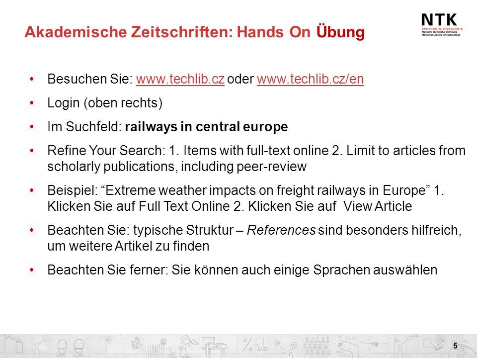 Akademische Zeitschriften: Hands On Übung Besuchen Sie: www.techlib.cz oder www.techlib.cz/enwww.techlib.czwww.techlib.cz/en Login (oben rechts) Im Su