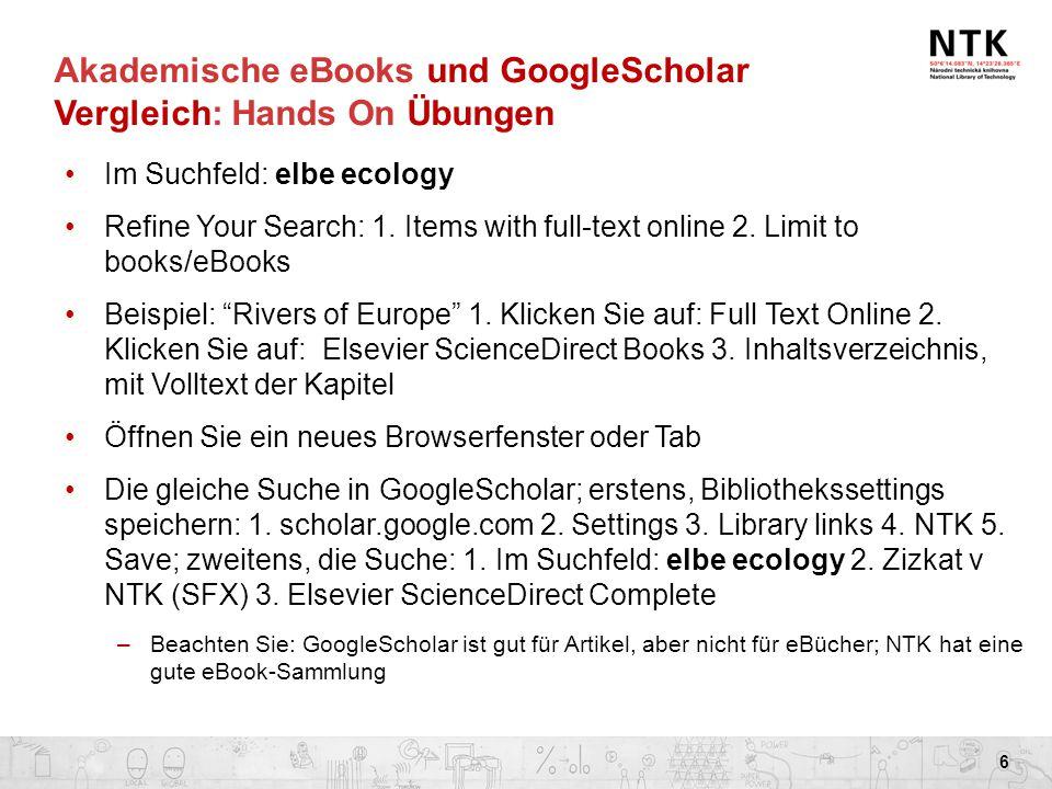 Akademische eBooks und GoogleScholar Vergleich: Hands On Übungen Im Suchfeld: elbe ecology Refine Your Search: 1. Items with full-text online 2. Limit