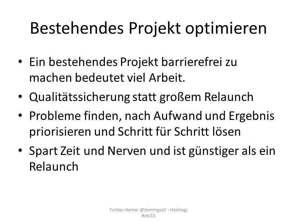 Bestehendes Projekt optimieren Ein bestehendes Projekt barrierefrei zu machen bedeutet viel Arbeit. Qualitätssicherung statt großem Relaunch Probleme