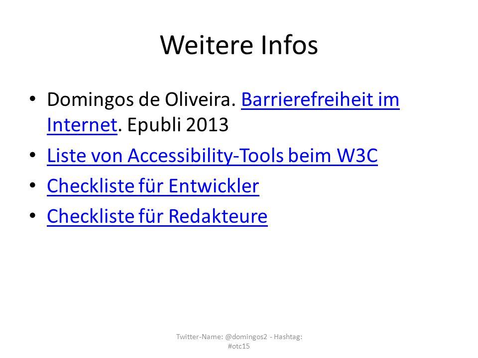 Weitere Infos Domingos de Oliveira. Barrierefreiheit im Internet. Epubli 2013Barrierefreiheit im Internet Liste von Accessibility-Tools beim W3C Check