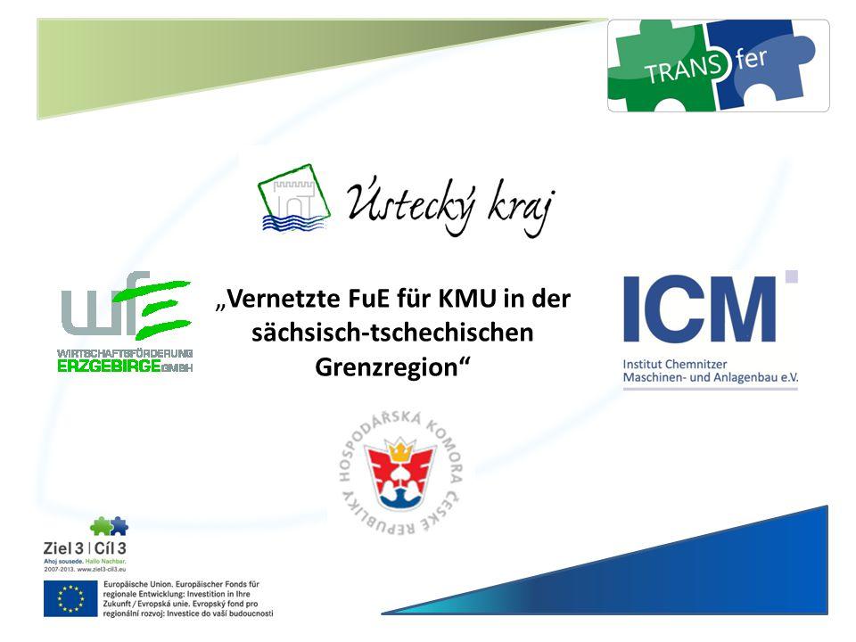 """""""Vernetzte FuE für KMU in der sächsisch-tschechischen Grenzregion"""""""
