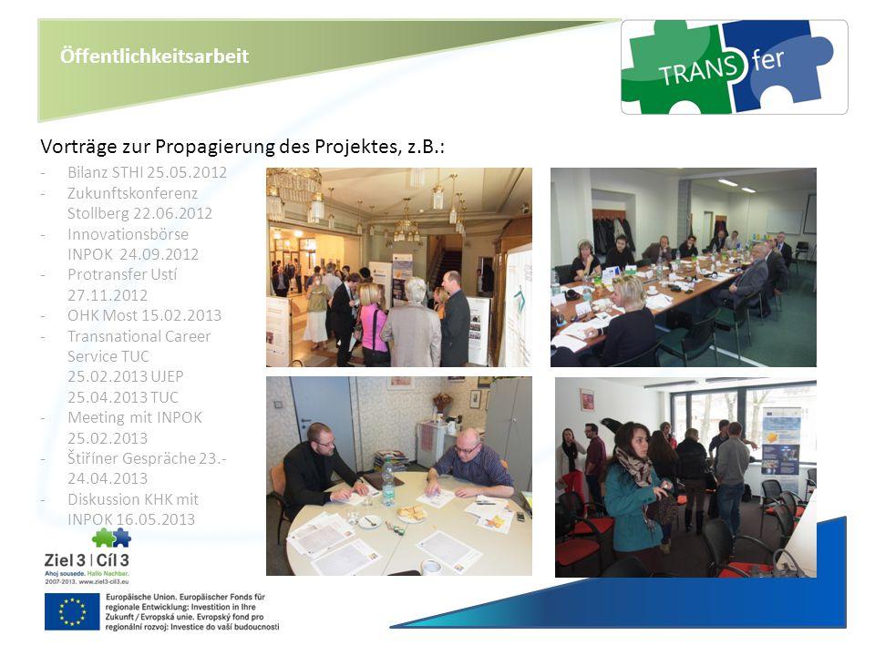 Öffentlichkeitsarbeit Vorträge zur Propagierung des Projektes, z.B.: -Bilanz STHI 25.05.2012 -Zukunftskonferenz Stollberg 22.06.2012 -Innovationsbörse