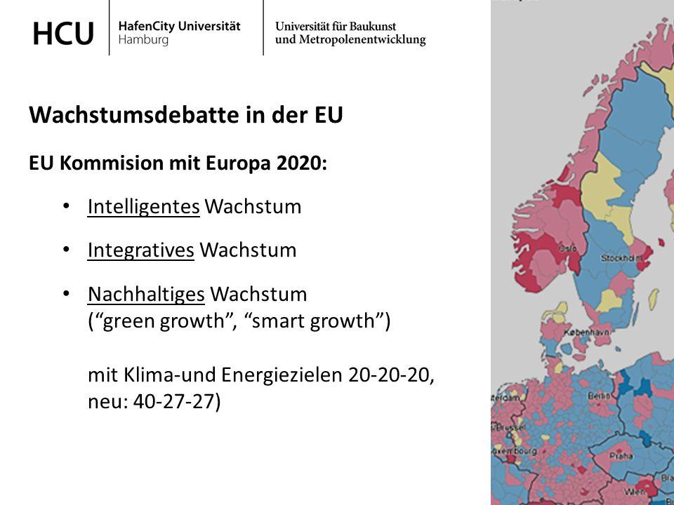 Stadtplanung im regionalen Kontext Wintersemester 2013/ 2014 Wachstumsdebatte in der EU EU Kommision mit Europa 2020: Intelligentes Wachstum Integrati