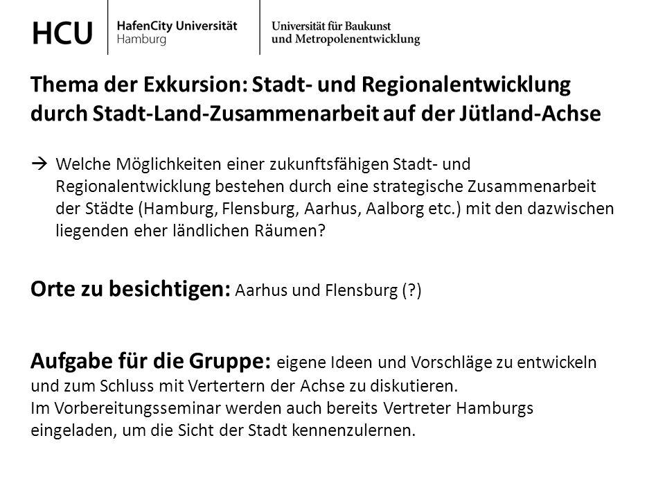 Stadtplanung im regionalen Kontext Wintersemester 2013/ 2014 Thema der Exkursion: Stadt- und Regionalentwicklung durch Stadt-Land-Zusammenarbeit auf d