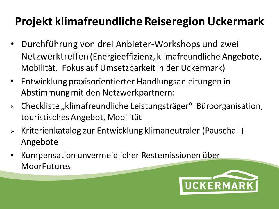Projekt klimafreundliche Reiseregion Uckermark Durchführung von drei Anbieter-Workshops und zwei Netzwerktreffen (Energieeffizienz, klimafreundliche A